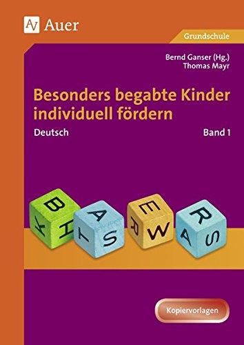 Begabte Kinder individuell fördern, Deutsch Band 1: Mit Kopiervorlagen (1. bis 4. Klasse) (Begabte Kinder fördern)