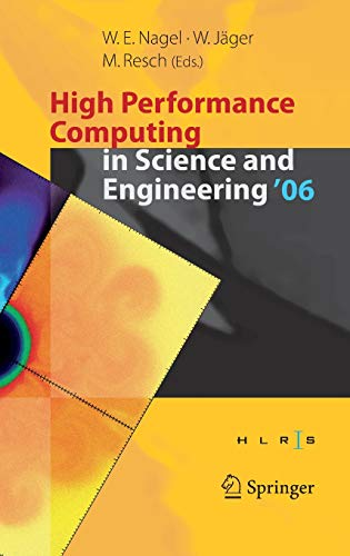 High Performance Computing in Science and Engineering ' 06: Transactions of the High Performance Computing Center, Stuttgart (HLRS) 2006