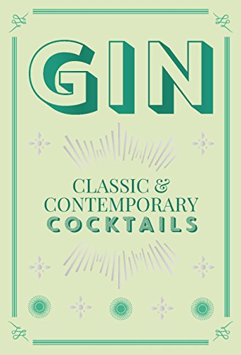 Gin Cocktails: classic & contemporary cocktails (English Edition)