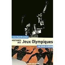 Histoires des Jeux Olympiques : De Zeus à Pékin