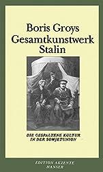 Gesamtkunstwerk Stalin: Die gespaltene Kultur in der Sowjetunion