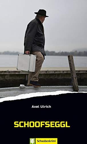 Buchseite und Rezensionen zu 'Schoofseggl. Schwabenkrimi' von Axel Ulrich