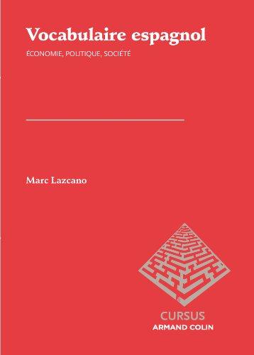 Vocabulaire espagnol: Économie, politique, société par Marc Lazcano