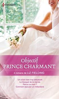 Objectif Prince Charmant : 4 romans de Liz Fielding (Volume multi thématique) par [Fielding, Liz]