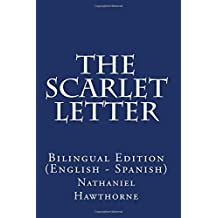 The Scarlet Letter: Bilingual Edition (English - Spanish)