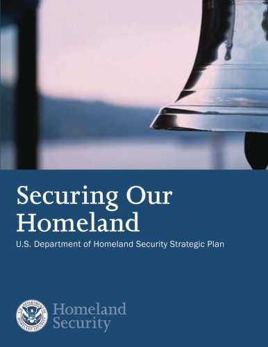 Securing our Homeland: U.S. Department of Homeland Security Strategic Plan