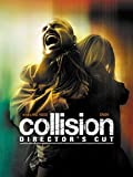 Collision [Director's Cut]...
