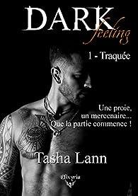 Dark feeling, tome 1 : Traquée par Tasha Lann