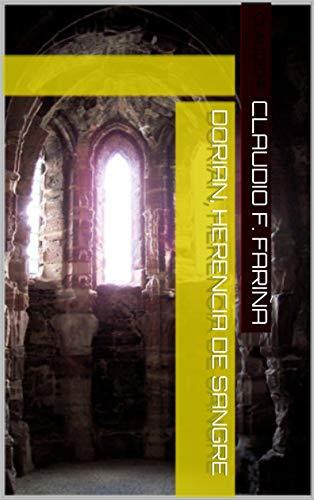 Dorian, herencia de sangre eBook: Fariña, Claudio F.: Amazon.es ...