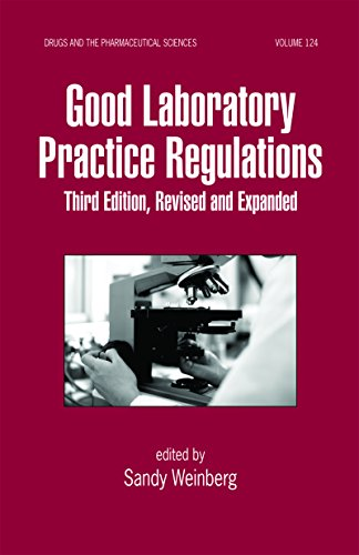 Good Laboratory Practice Regulations, Third Edition, Revised and Expanded (Drugs and the Pharmaceutical Sciences)