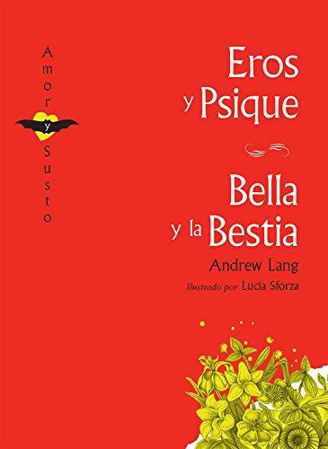 Eros y Psique / Bella y la Bestia (Amor y Susto)