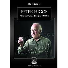Peter Higgs Poszukiwania boskiej czastki