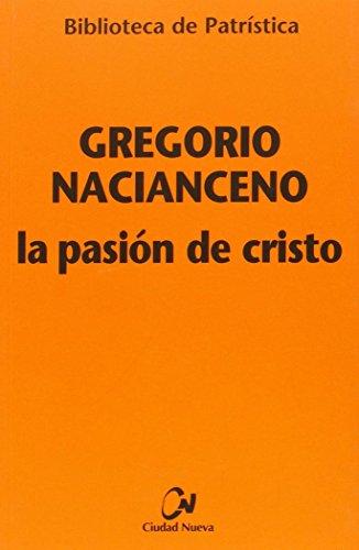 La pasión de Cristo (Biblioteca de Patrística)