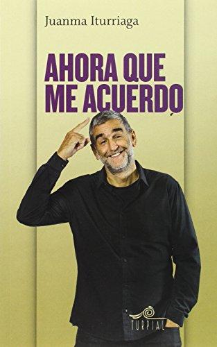 Ahora que me acuerdo (Mirador) por Juan Manuel Lopez Iturriaga