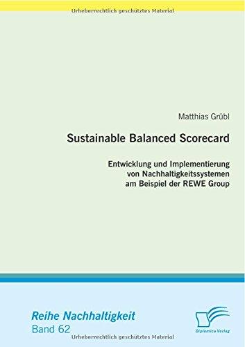sustainable-balanced-scorecard-entwicklung-und-implementierung-von-nachhaltigkeitssystemen-am-beispi