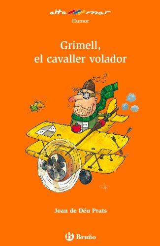 Grimell, el cavaller volador (Catalá - A Partir De 8 Anys - Altamar) por Joan de Déu Prats