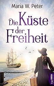 Die Küste der Freiheit: Roman (Klassiker. Historischer Roman. Bastei Lübbe Taschenbücher)