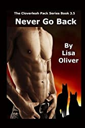 Never Go Back (The Cloverleah Pack Series) by Lisa Oliver (2014-10-14)