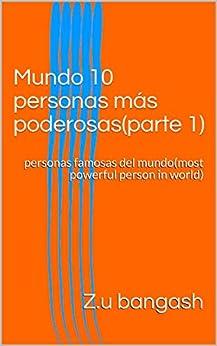 Descargar gratis Mundo 10 personas más poderosas(parte 1): personas famosas del mundo PDF
