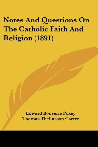 Notes and Questions on the Catholic Faith and Religion (1891)