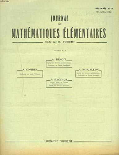 JOURNAL DE MATHEMATIQUES ELEMENTAIRES N°14, 15 AVRIL 1956. ECOLES NATIONALES D4ART ET METIERS, CONCOURS DE 1955. par A. MONJALLON, P. BACCHUS A. BENOIT