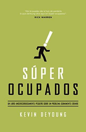 S??per ocupados: Un libro peque??o sobre un problema grande (Spanish Edition) by Kevin DeYoung (2015-05-27)
