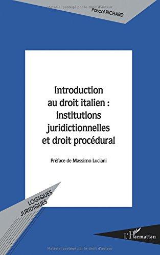 Introduction au droit italien : institutions juridictionnelles et droit procédural par Pascal Richard