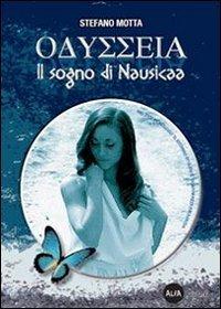Odyssea. Il sogno di Nausicaa. Con DVD-ROM