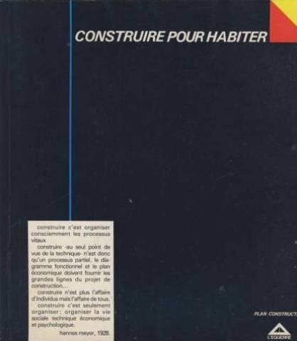 Construire pour habiter: Exposition Paris, esplanade du Trocadéro, janvier 1982