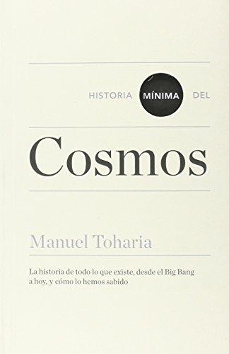 Historia Mínima Del Cosmos (Historias mínimas) por Manuel Toharia