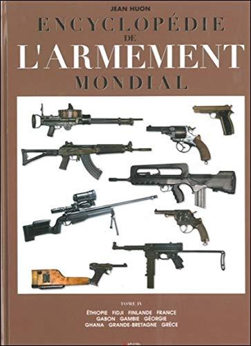 Encyclopédie de l'armement mondial - Tome 4 par Jean Huon