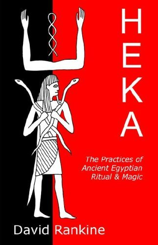 Heka: The Practices of Ancient Egyptian Ritual and Magic by David Rankine (2006-01-01)