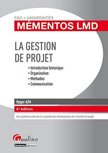 Mémentos LMD - La gestion de projet, 4ème Ed par Roger Aim