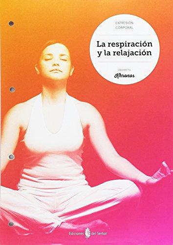 La respiración y la relajación - 9788476288047