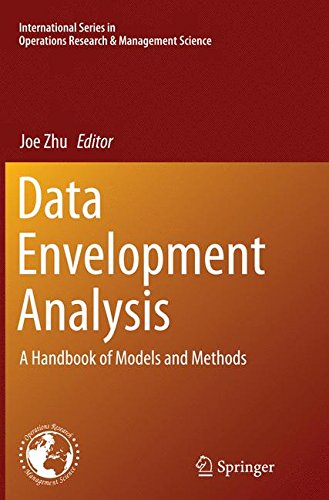 Data Envelopment Analysis: A Handbook of Models and Methods (International Series in Operations Research & Management Science)