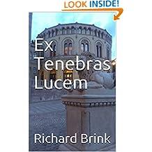 Ex Tenebras Lucem: (Nordic Shorts - Oslo)