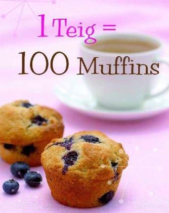 1 Teig = 100 Muffins - 100 Muffins