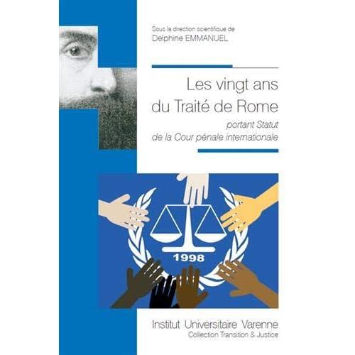 Les vingt ans du Traité de Rome portant Statut de la Cour pénale internationale