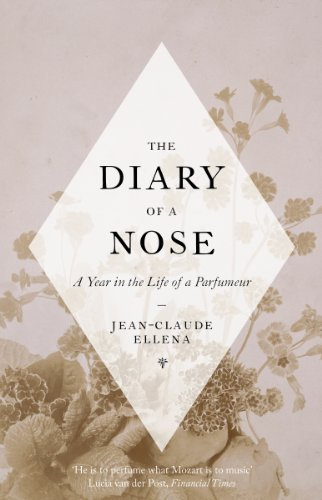 The Diary of a Nose: A Year in the Life of a Parfumeur (English Edition)