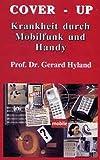 Cover Up - Krankheit durch Mobilfunk und Handy - Prof. Dr. G. Hyland [DVD]