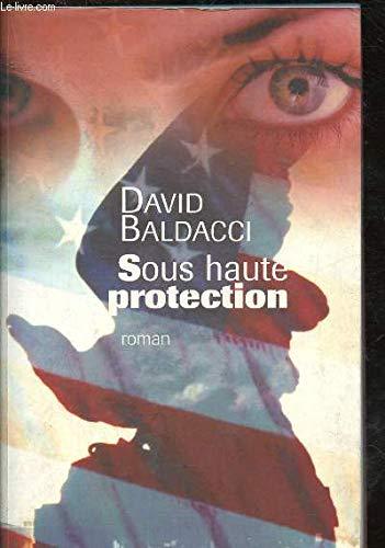 Sous Haute Protection par Baldacci David