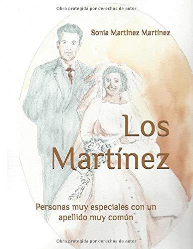 Los Martínez: Personas muy especiales con un apellido muy común por Sonia Martínez Martínez