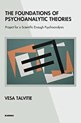 The Foundations of Psychoanalytic Theories: Project for a Scientific Enough Psychoanalysis