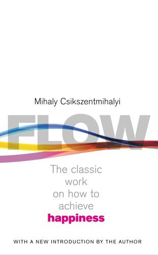 Flow: The Classic Work on How to Achieve Happiness, with a new Introduction by the author by Mihaly Csikszentmihalyi (2002-08-01)