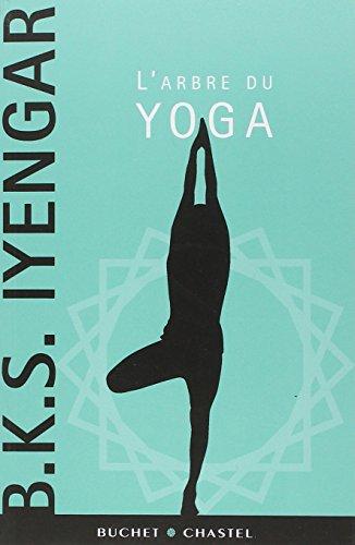 L'arbre du yoga par B. K. S. Iyengar