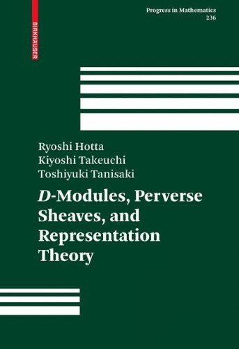 236: D-Modules, Perverse Sheaves, and Representation Theory (Progress in Mathematics)