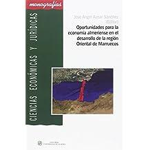 Oportunidades para la economía almeriense en el desarrollo de la región Oriental de Marruecos (CIENCIAS ECONÓMICAS Y JURÍDICAS)