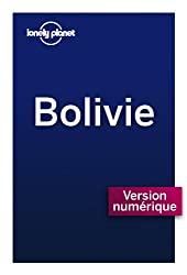 Bolivie (GUIDE DE VOYAGE) (French Edition)