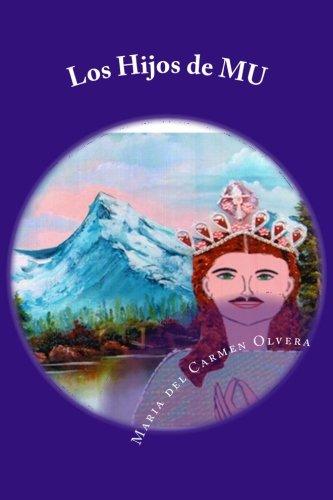 Los Hijos de MU: La Ciencia del Bien y del Mal. 1a parte: Volume 1 por Maria del Carmen Olvera