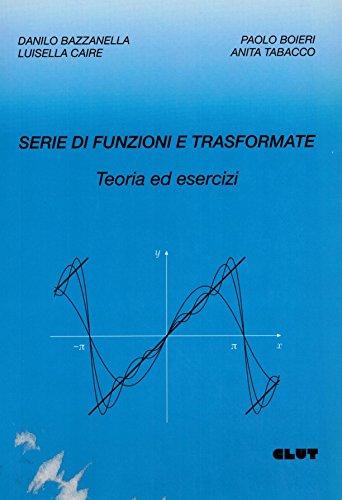 Serie di funzioni e trasformate. Teoria ed esercizi
